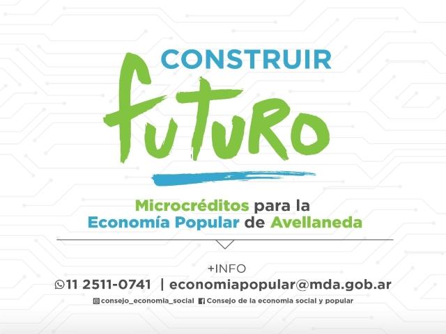 👷🏾♂️CONSTRUIR FUTURO☀️  Programa de MICROCREDITOS para la Economía Social y Popular de Avellaneda.
